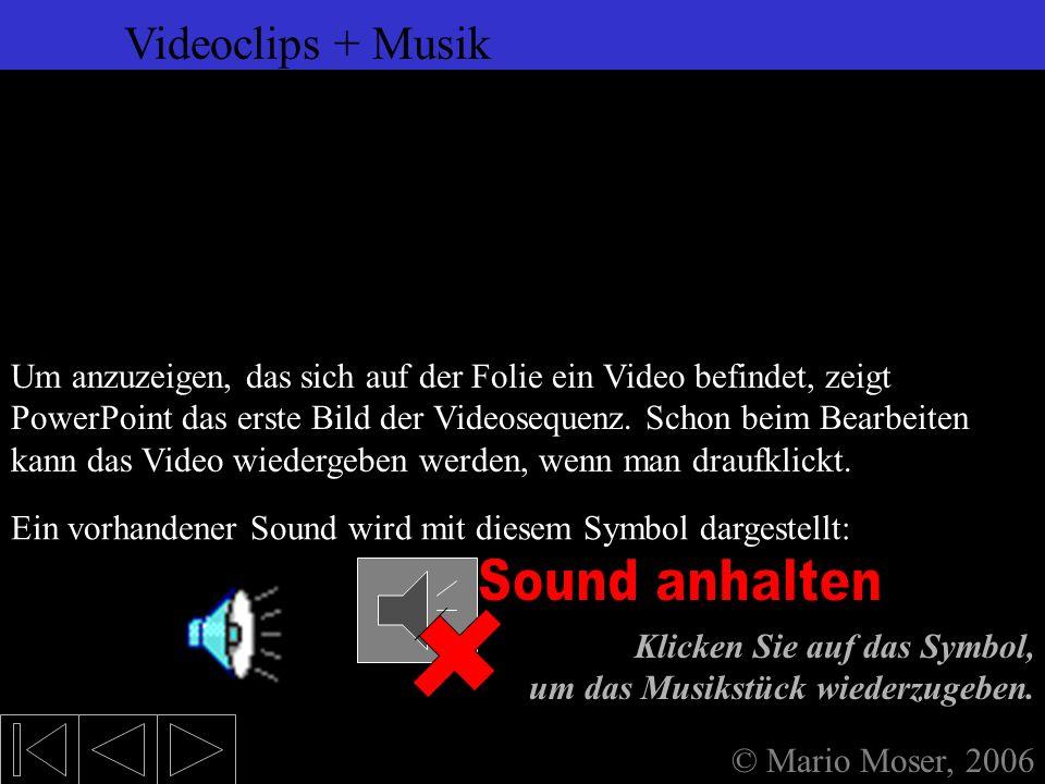 6. Einfügen (2) Sound anhalten Videoclips + Musik Videoclips + Musik