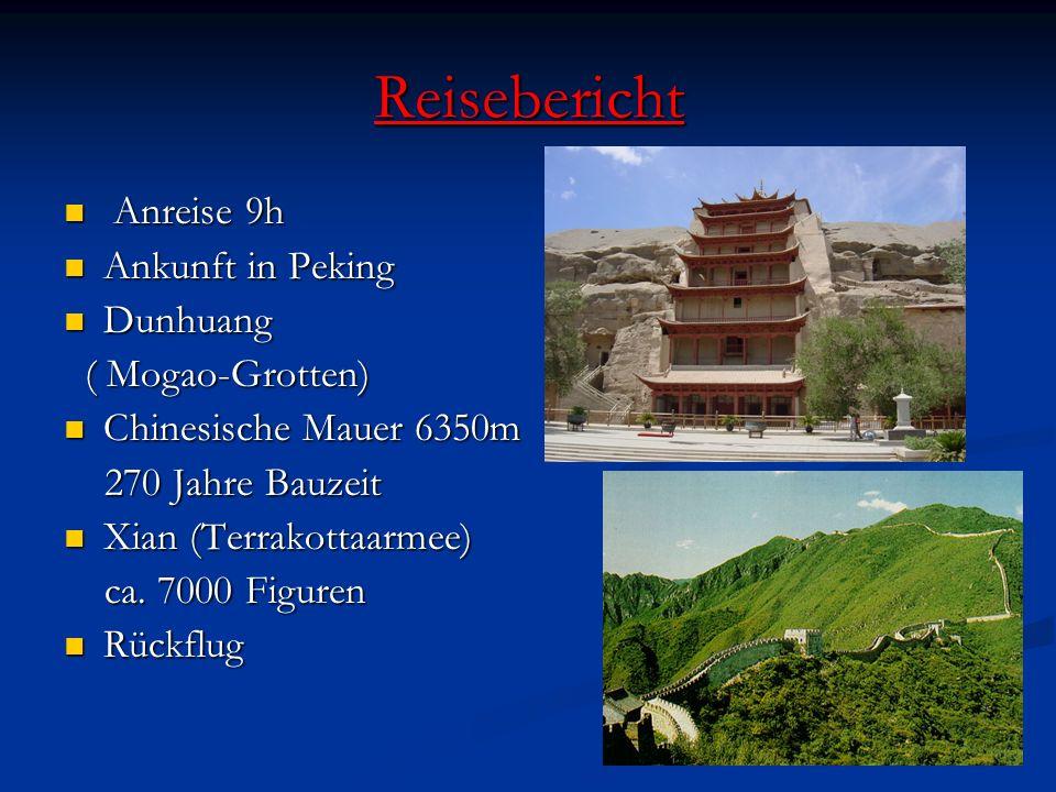 Reisebericht Anreise 9h Ankunft in Peking Dunhuang ( Mogao-Grotten)