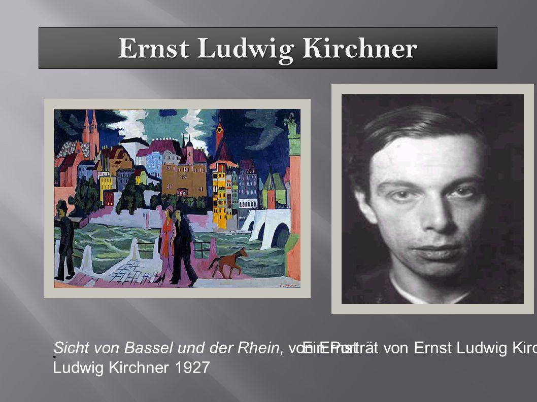 Ernst Ludwig Kirchner Sicht von Bassel und der Rhein, von Ernst