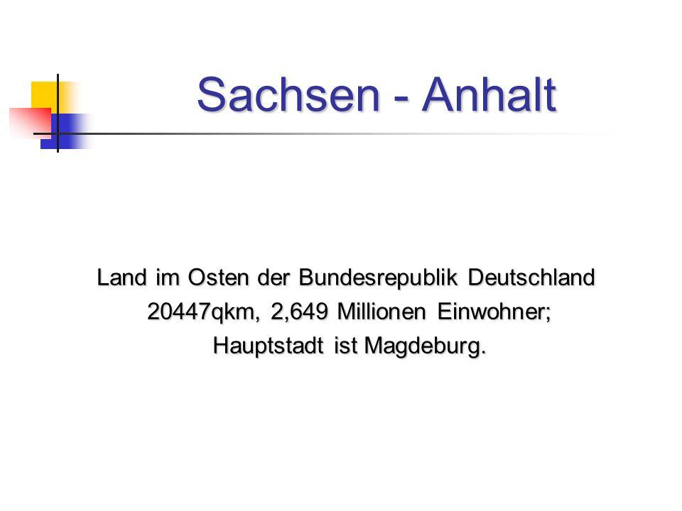 Sachsen - Anhalt Land im Osten der Bundesrepublik Deutschland