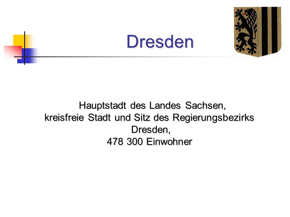 Dresden Hauptstadt des Landes Sachsen,