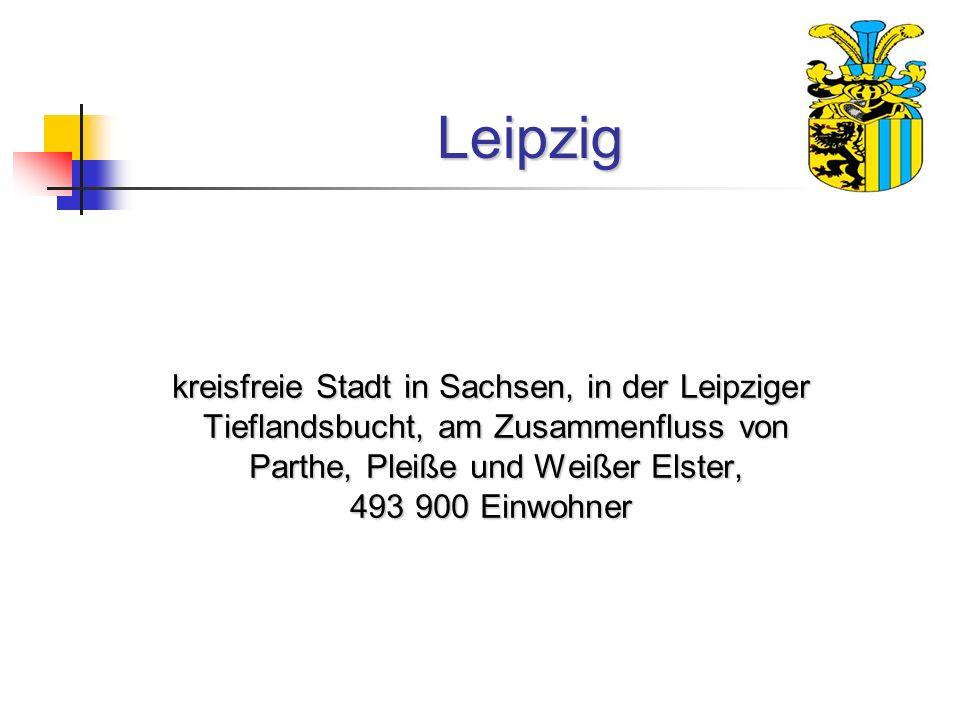 Leipzig kreisfreie Stadt in Sachsen, in der Leipziger