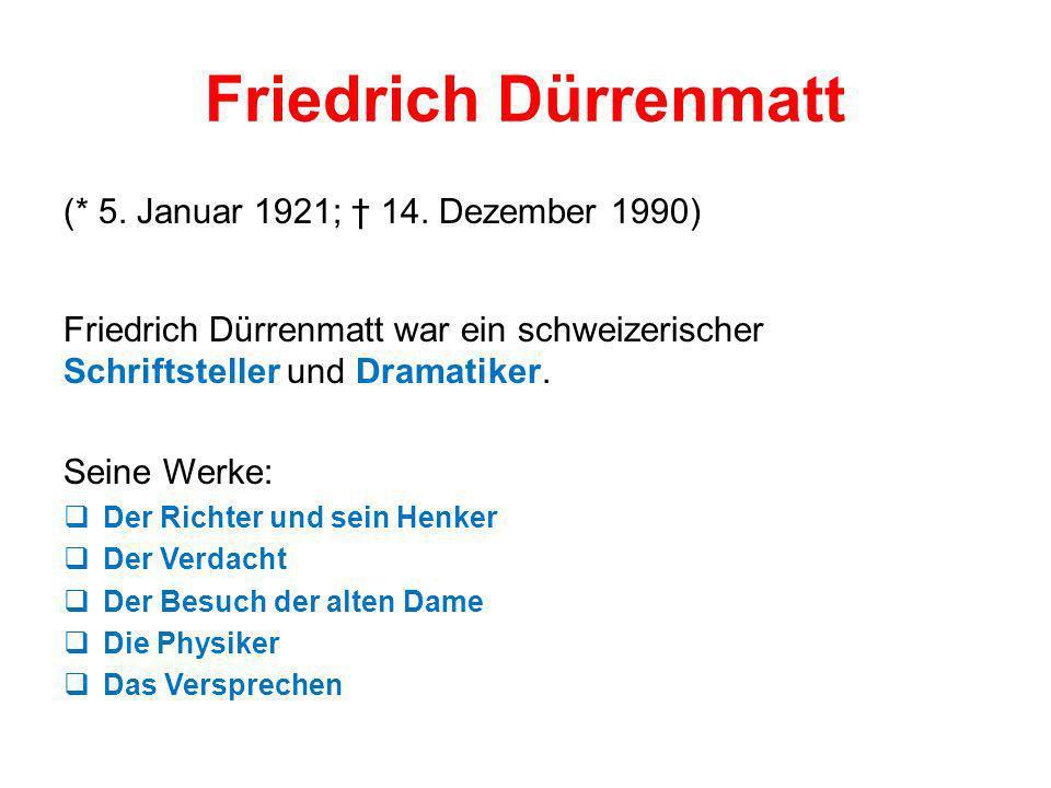 Friedrich Dürrenmatt (* 5. Januar 1921; † 14. Dezember 1990)