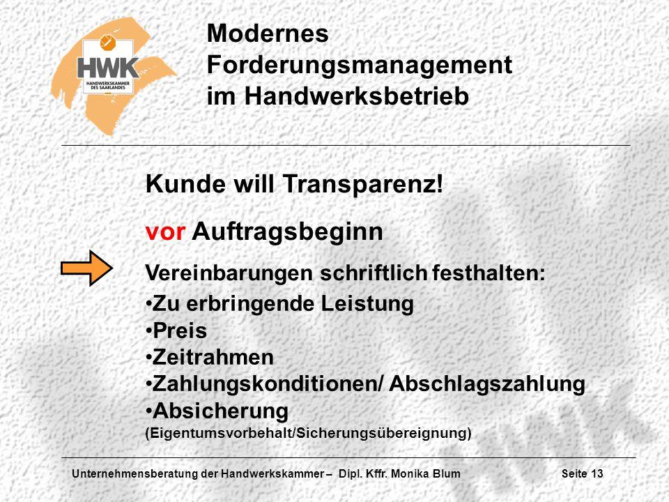 Kunde will Transparenz! vor Auftragsbeginn