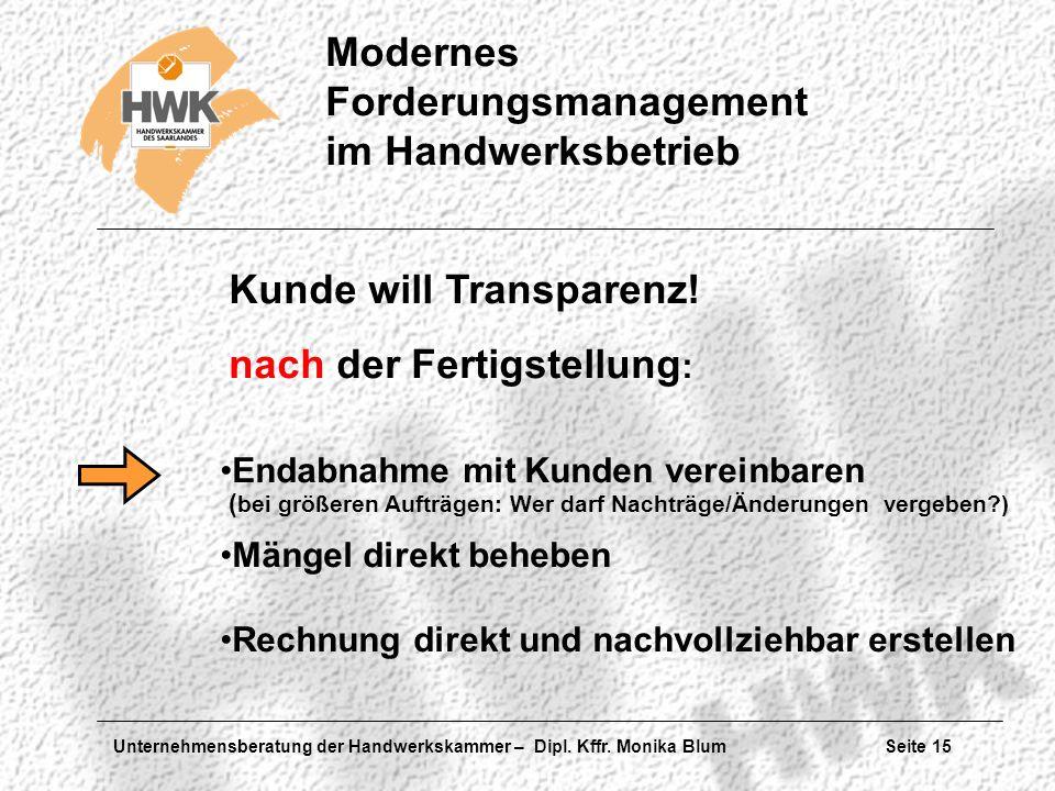 Kunde will Transparenz! nach der Fertigstellung: