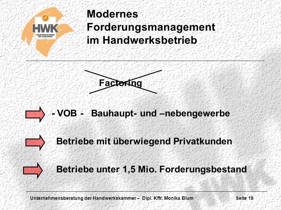 Factoring - VOB - Bauhaupt- und –nebengewerbe. Betriebe mit überwiegend Privatkunden.