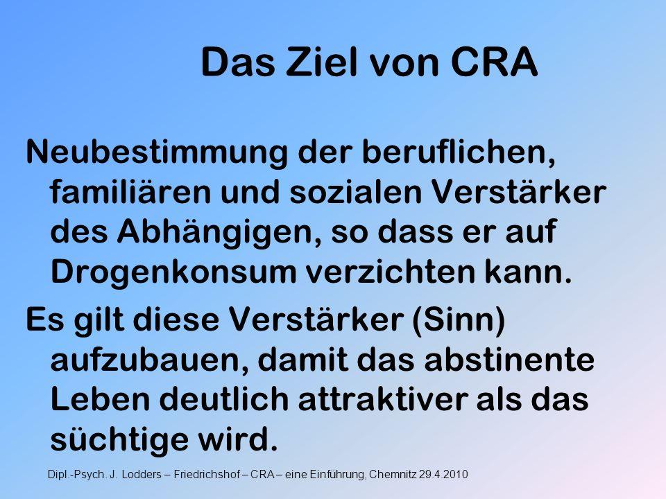 Das Ziel von CRA Neubestimmung der beruflichen, familiären und sozialen Verstärker des Abhängigen, so dass er auf Drogenkonsum verzichten kann.