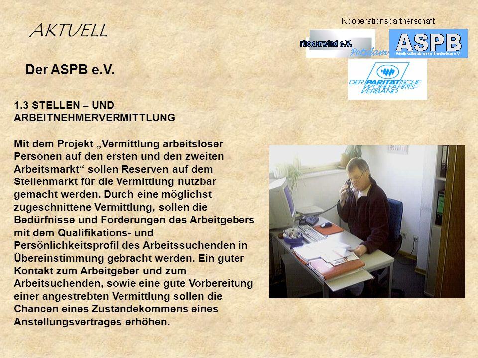 AKTUELL Der ASPB e.V. 1.3 STELLEN – UND ARBEITNEHMERVERMITTLUNG