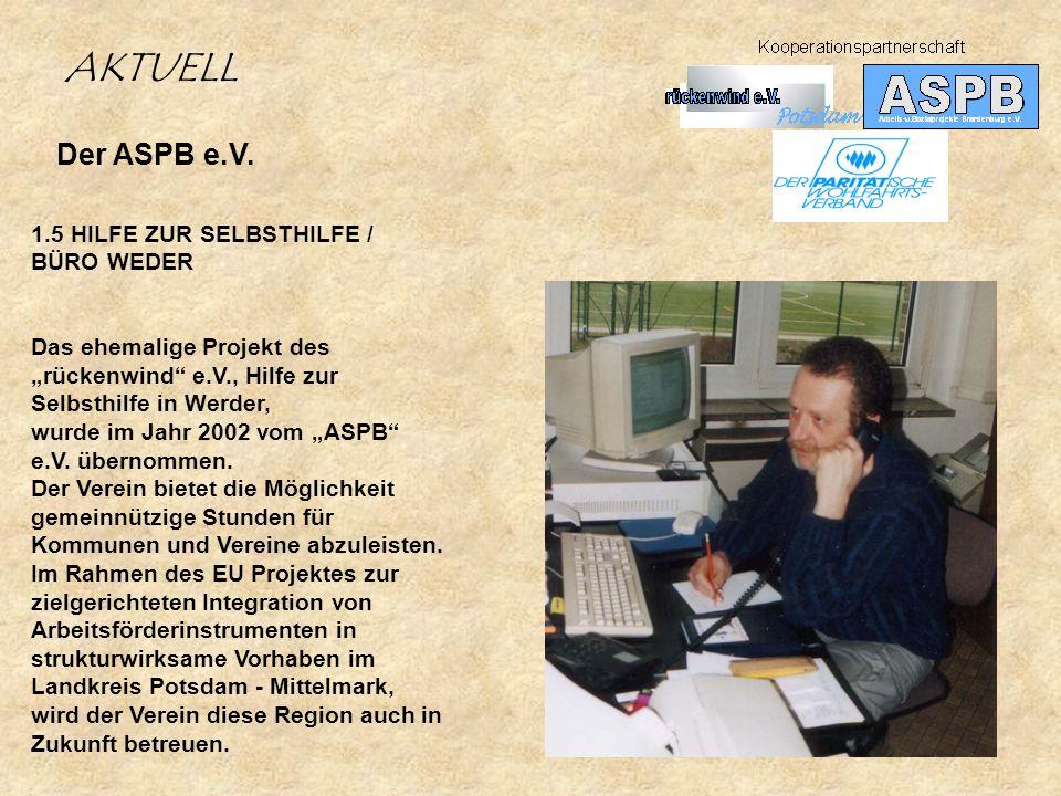 AKTUELL Der ASPB e.V. 1.5 HILFE ZUR SELBSTHILFE / BÜRO WEDER