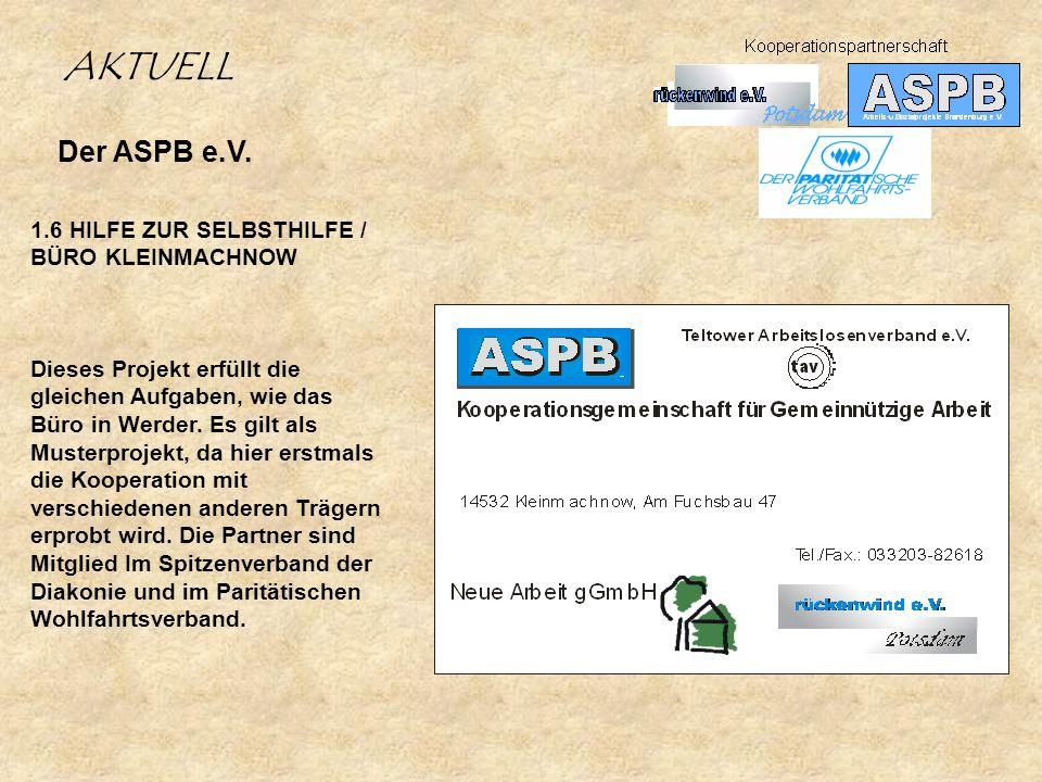 AKTUELL Der ASPB e.V. 1.6 HILFE ZUR SELBSTHILFE / BÜRO KLEINMACHNOW