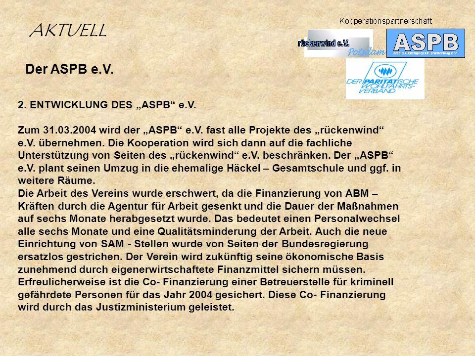 """AKTUELL Der ASPB e.V. 2. ENTWICKLUNG DES """"ASPB e.V."""