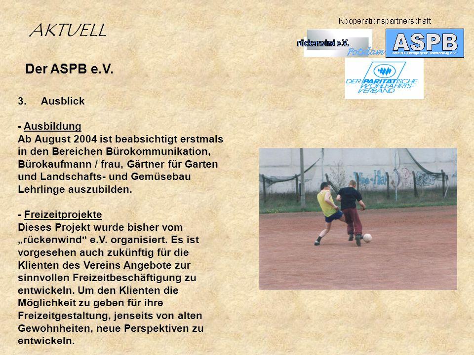 AKTUELL Der ASPB e.V. 3. Ausblick - Ausbildung