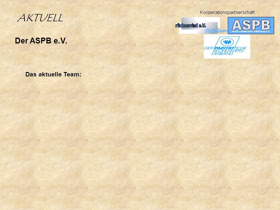 AKTUELL Der ASPB e.V. Das aktuelle Team: