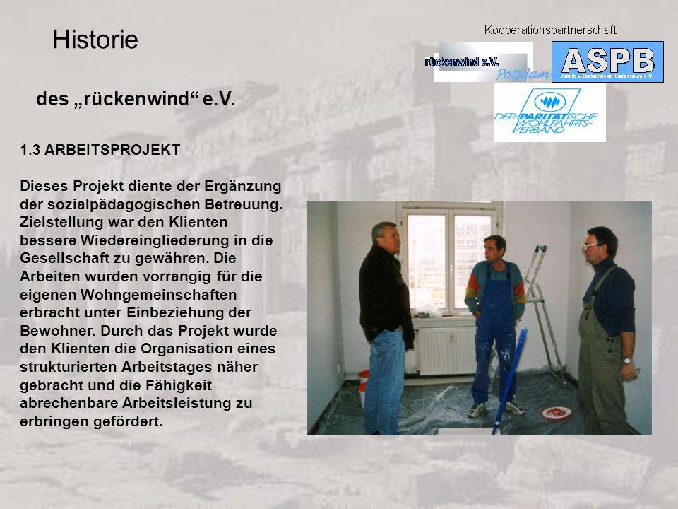 "Historie des ""rückenwind e.V. 1.3 ARBEITSPROJEKT"