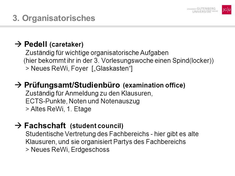 3. Organisatorisches  Pedell (caretaker)