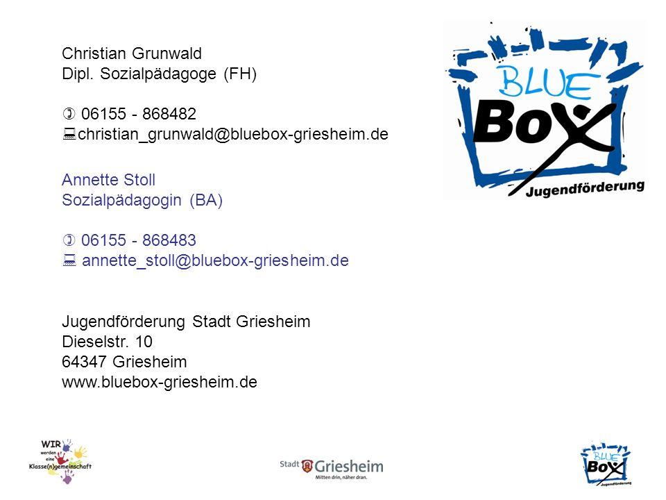 Christian Grunwald Dipl. Sozialpädagoge (FH)  06155 - 868482. christian_grunwald@bluebox-griesheim.de.