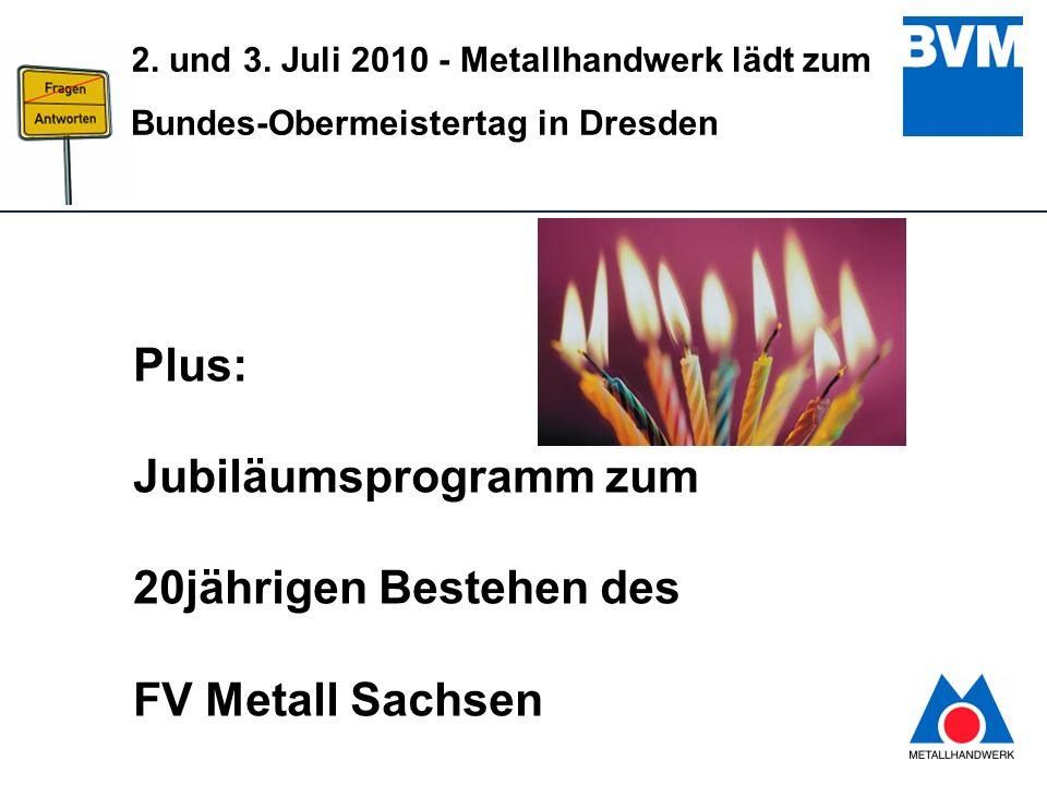 Plus: Jubiläumsprogramm zum 20jährigen Bestehen des FV Metall Sachsen