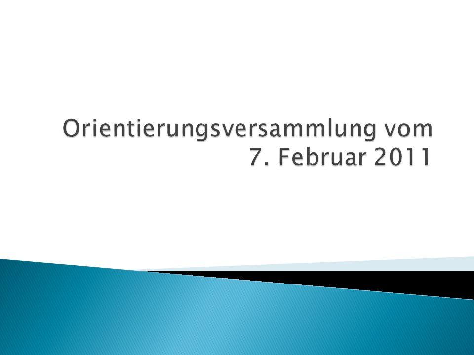 Orientierungsversammlung vom 7. Februar 2011
