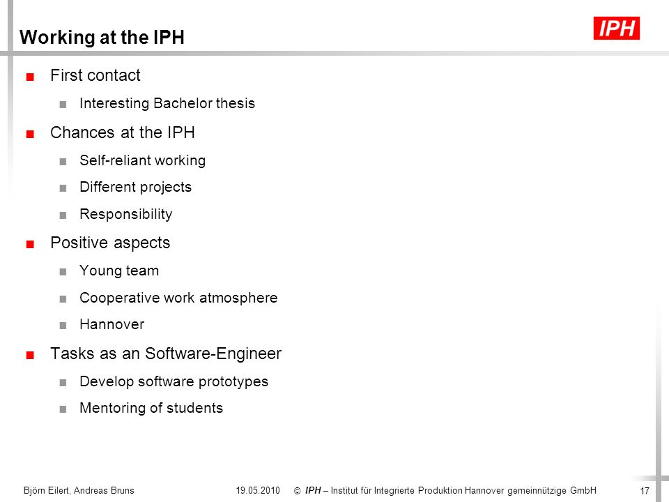 Working at the IPH First contact Chances at the IPH Positive aspects