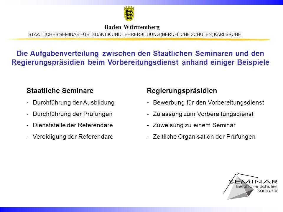 Die Aufgabenverteilung zwischen den Staatlichen Seminaren und den Regierungspräsidien beim Vorbereitungsdienst anhand einiger Beispiele