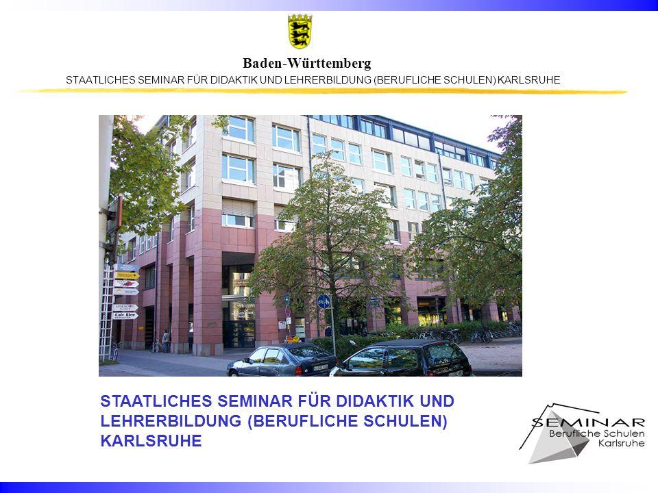 STAATLICHES SEMINAR FÜR DIDAKTIK UND LEHRERBILDUNG (BERUFLICHE SCHULEN) KARLSRUHE