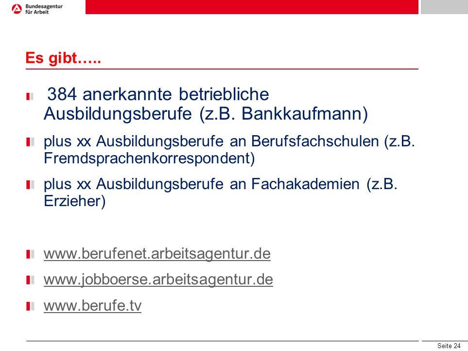 plus xx Ausbildungsberufe an Fachakademien (z.B. Erzieher)
