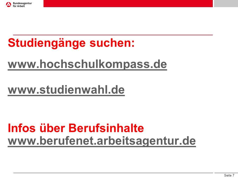 Studiengänge suchen: www. hochschulkompass. de www. studienwahl