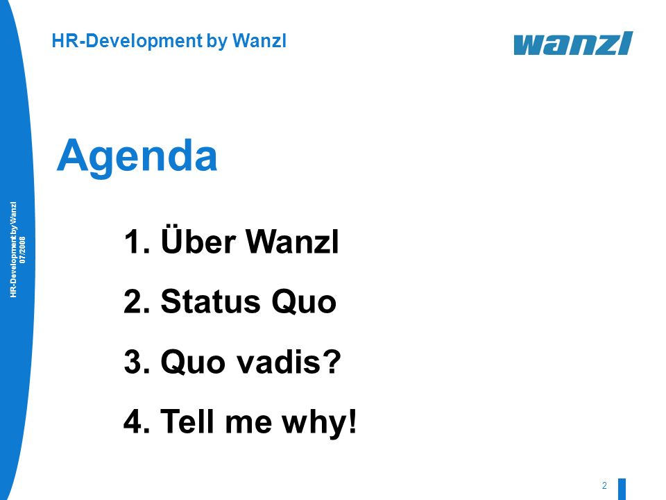 Agenda Über Wanzl Status Quo Quo vadis Tell me why!