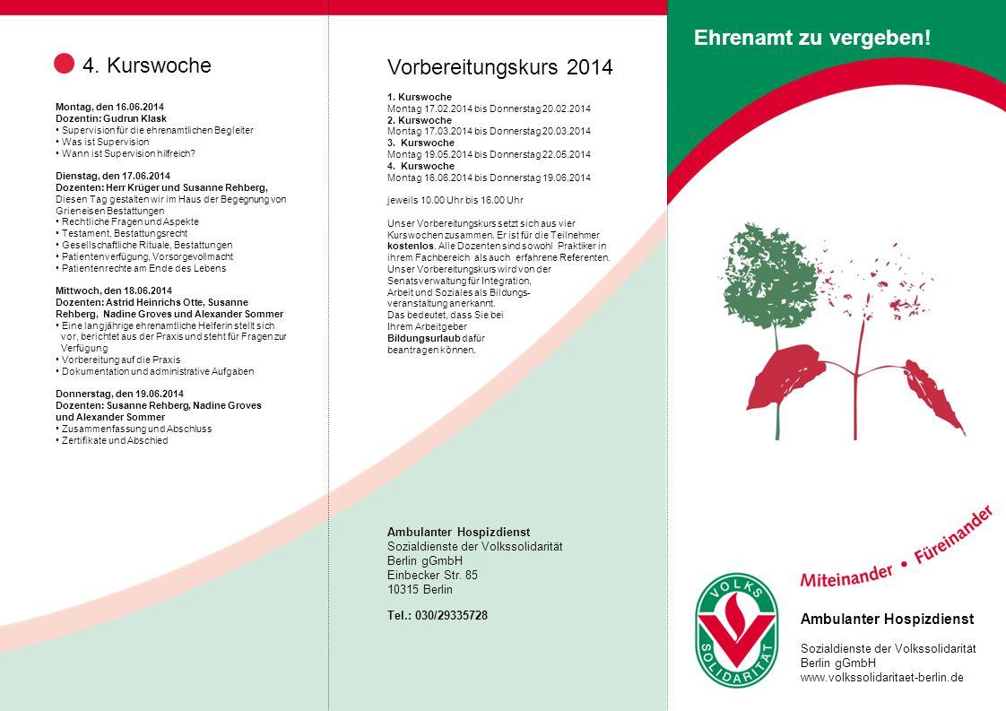 Ehrenamt zu vergeben! 4. Kurswoche Vorbereitungskurs 2014