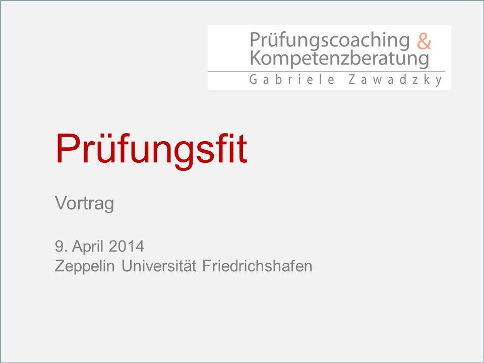 Prüfungsfit Vortrag 9. April 2014 Zeppelin Universität Friedrichshafen