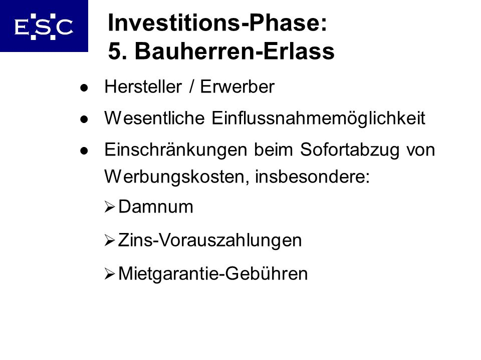 Investitions-Phase: 5. Bauherren-Erlass