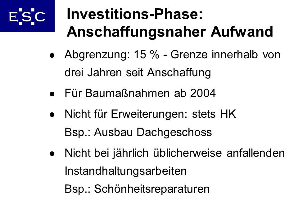 Investitions-Phase: Anschaffungsnaher Aufwand