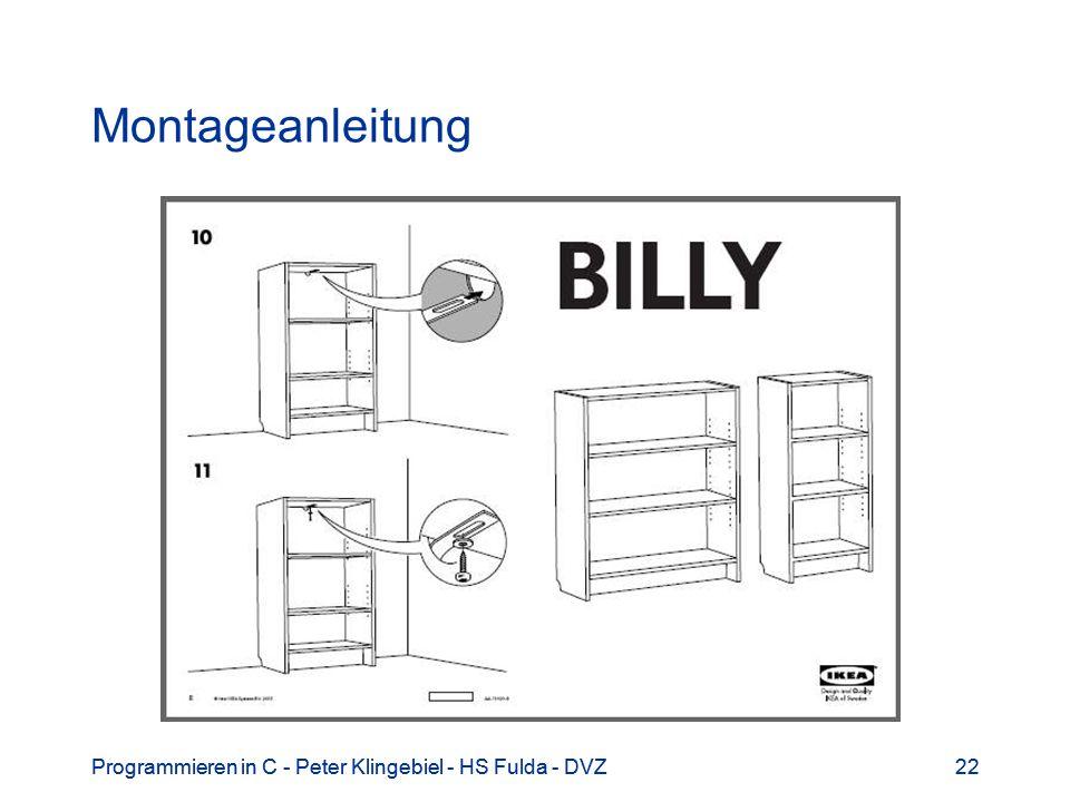 Montageanleitung Programmieren in C - Peter Klingebiel - HS Fulda - DVZ. Programmieren in C - Peter Klingebiel - HS Fulda - DVZ.