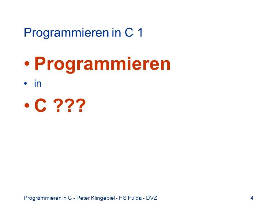 Programmieren C Programmieren in C 1 in