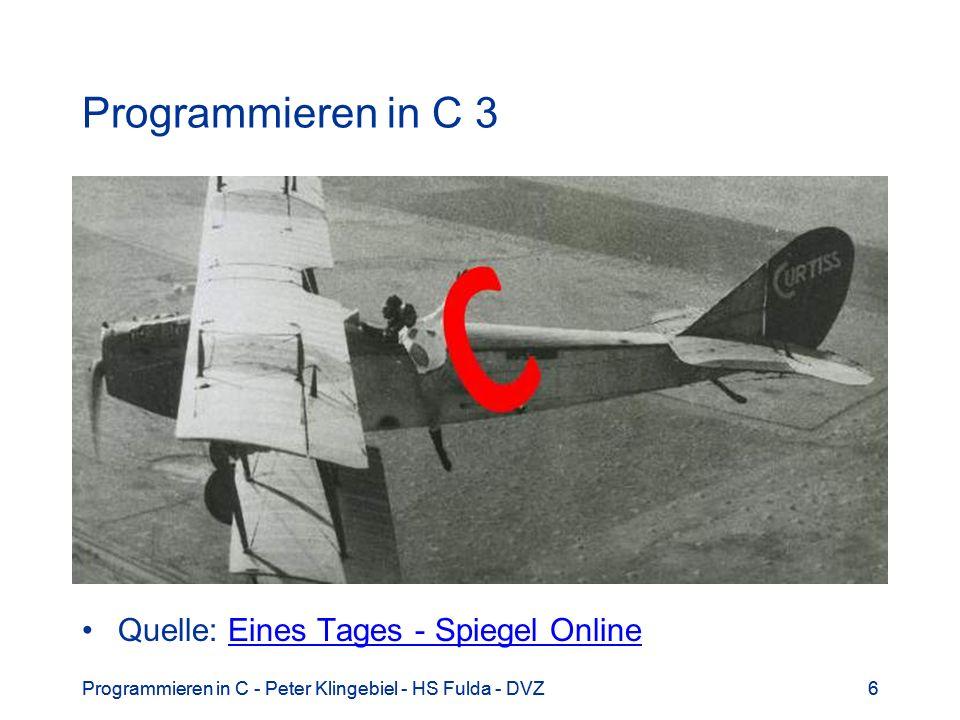 Programmieren in C 3 Quelle: Eines Tages - Spiegel Online