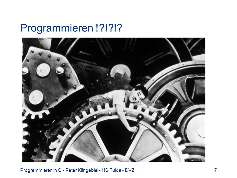 Programmieren ! ! ! Programmieren in C - Peter Klingebiel - HS Fulda - DVZ