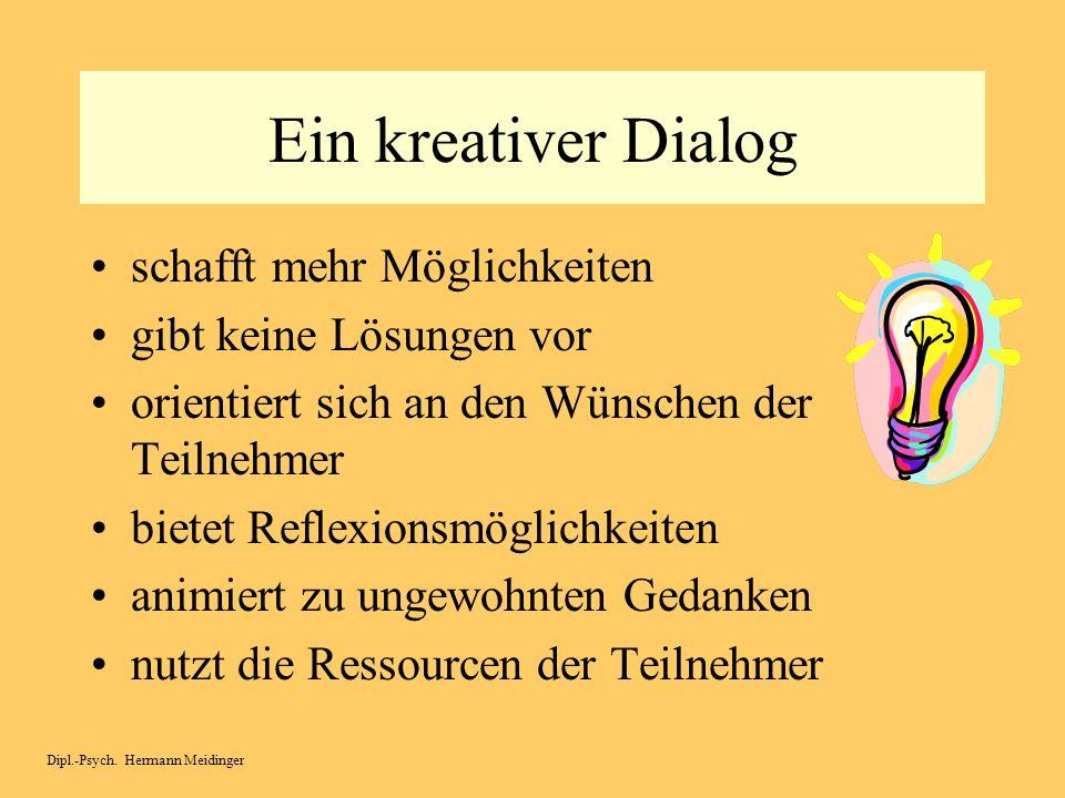 Ein kreativer Dialog schafft mehr Möglichkeiten