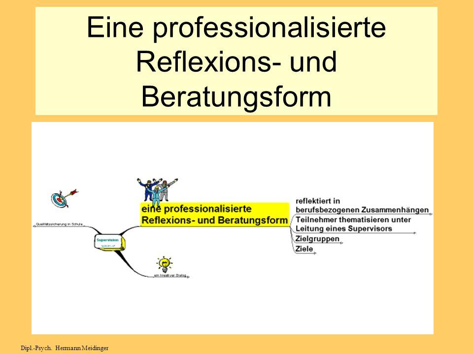 Eine professionalisierte Reflexions- und Beratungsform