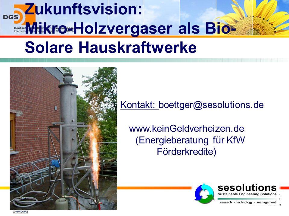 Zukunftsvision: Mikro-Holzvergaser als Bio-Solare Hauskraftwerke