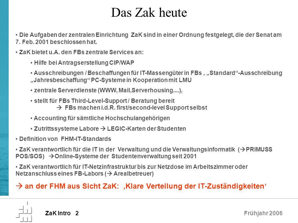 Das Zak heute Die Aufgaben der zentralen Einrichtung ZaK sind in einer Ordnung festgelegt, die der Senat am 7. Feb. 2001 beschlossen hat.