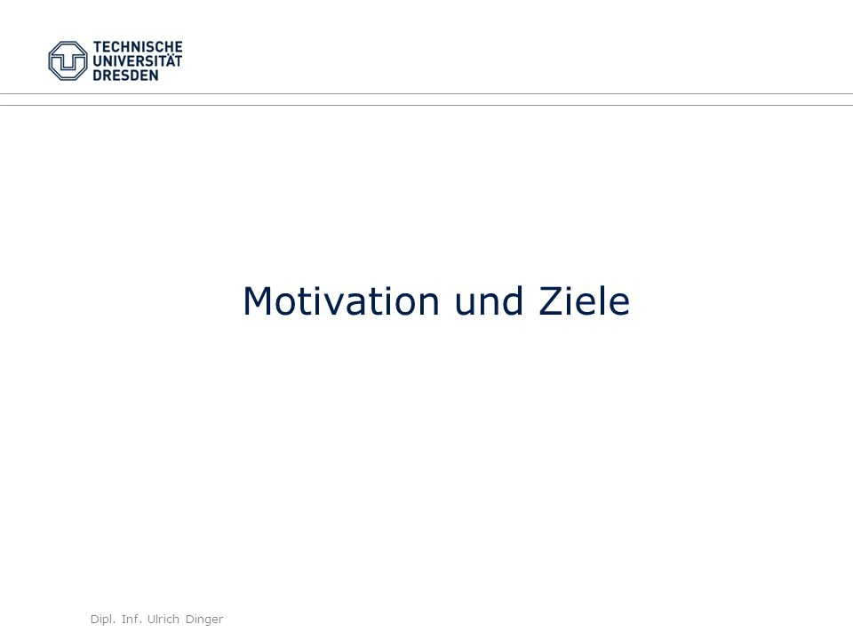 Motivation und Ziele