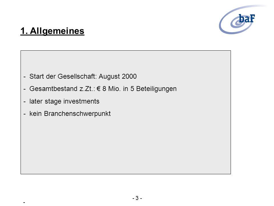 1. Allgemeines - Start der Gesellschaft: August 2000