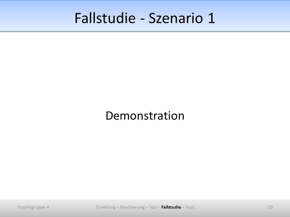 Einleitung – Realisierung – Test – Fallstudie – Fazit
