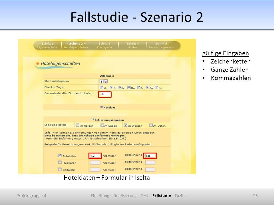 Fallstudie - Szenario 2 gültige Eingaben Zeichenketten Ganze Zahlen