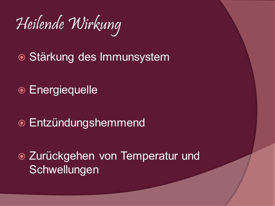 Heilende Wirkung Stärkung des Immunsystem Energiequelle
