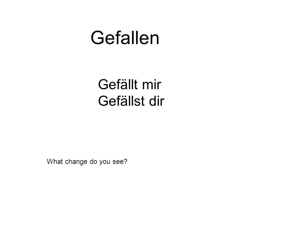 Gefallen Gefällt mir Gefällst dir What change do you see