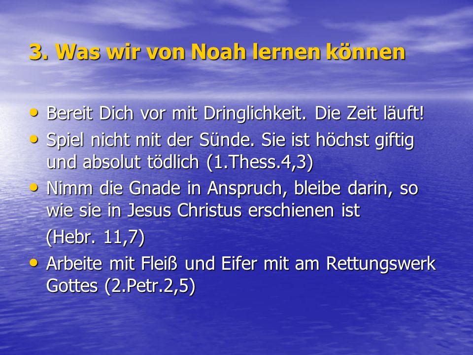3. Was wir von Noah lernen können
