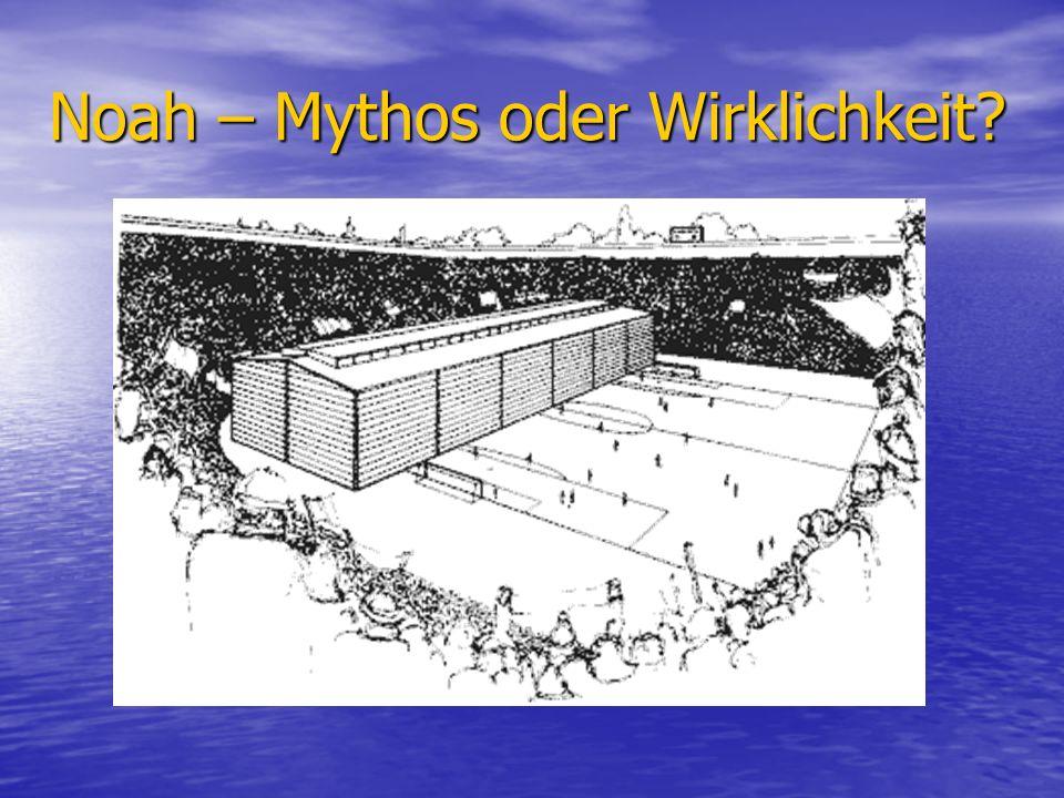 Noah – Mythos oder Wirklichkeit