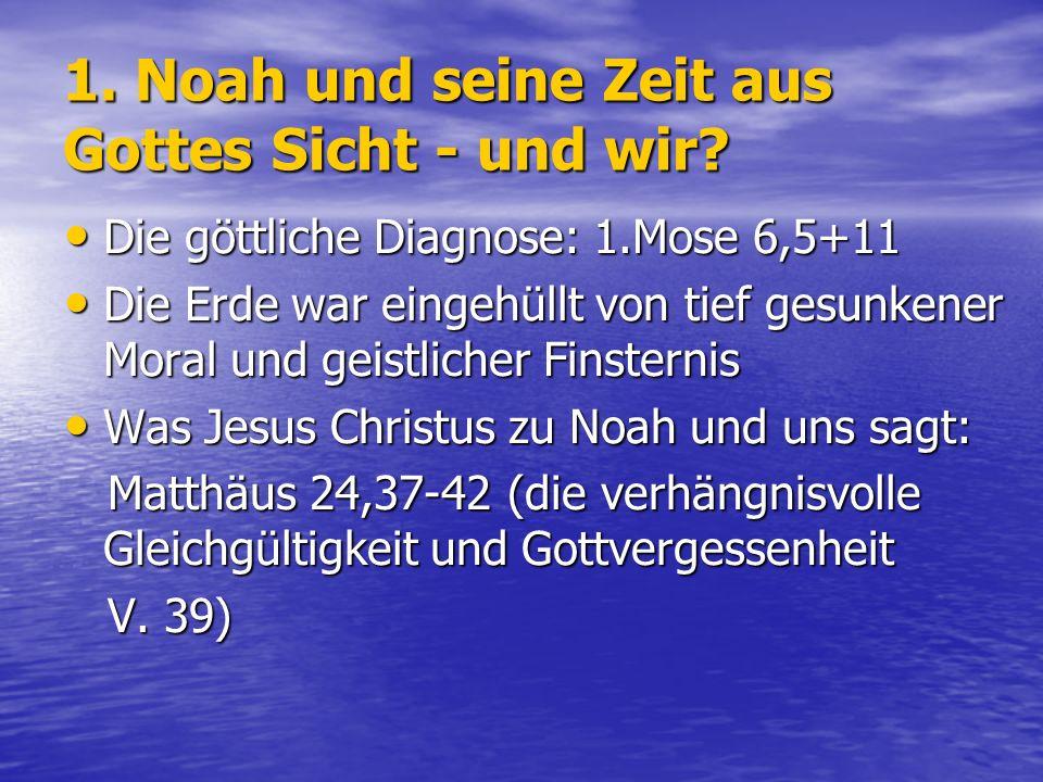 1. Noah und seine Zeit aus Gottes Sicht - und wir