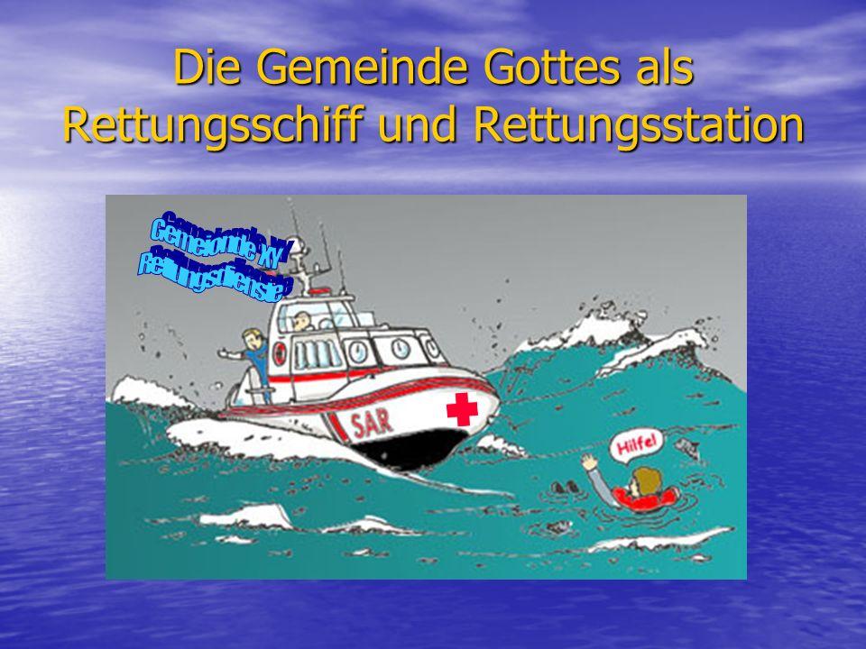 Die Gemeinde Gottes als Rettungsschiff und Rettungsstation